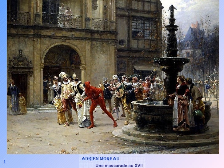 1 Adrien Moreau  Une mascarade au XVII siecle