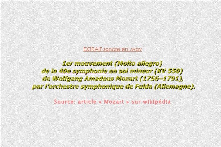 EXTRAIT sonore en .wav 1er mouvement (Molto allegro)  de la  40e symphonie  en sol mineur (KV 550)  de Wolfgang Amadeus Mo...