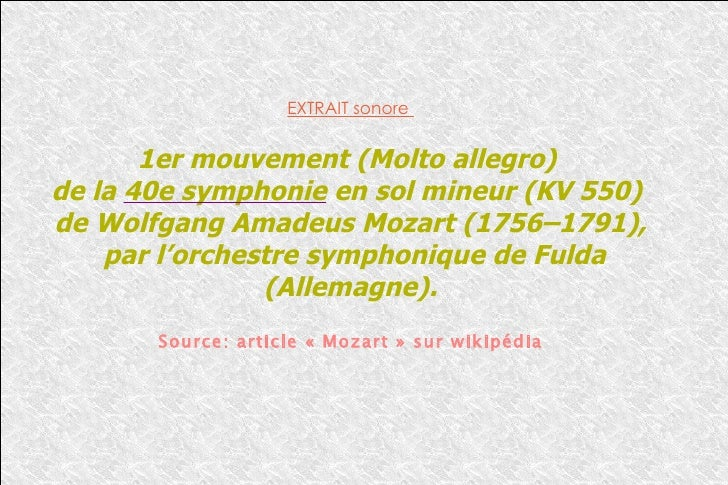 EXTRAIT sonore  1er mouvement (Molto allegro)  de la  40e symphonie  en sol mineur (KV 550)  de Wolfgang Amadeus Mozart (1...