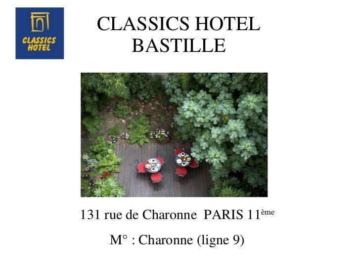CLASSICS HOTEL BASTILLE 131 rue de Charonne  PARIS 11 ème M° : Charonne (ligne 9)