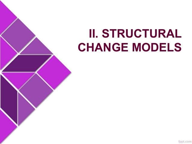 II. STRUCTURAL CHANGE MODELS