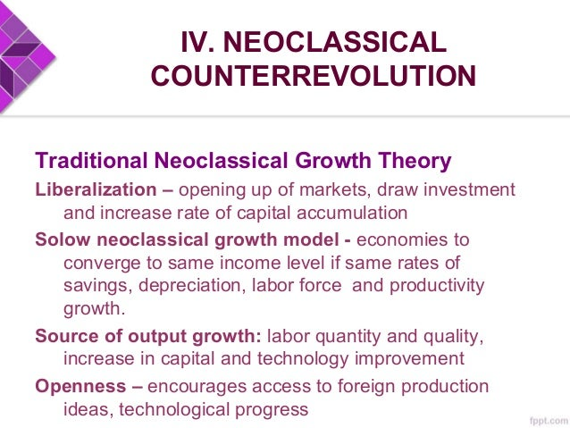 IV. NEOCLASSICAL COUNTERREVOLUTION CONCLUSIONS • Finger-pointing between dependence theorists (many from developing countr...