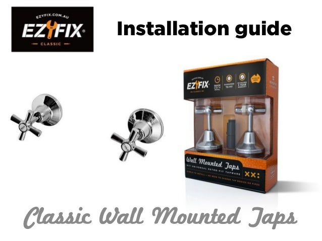 Installation guide Classic Wall Mounted Taps