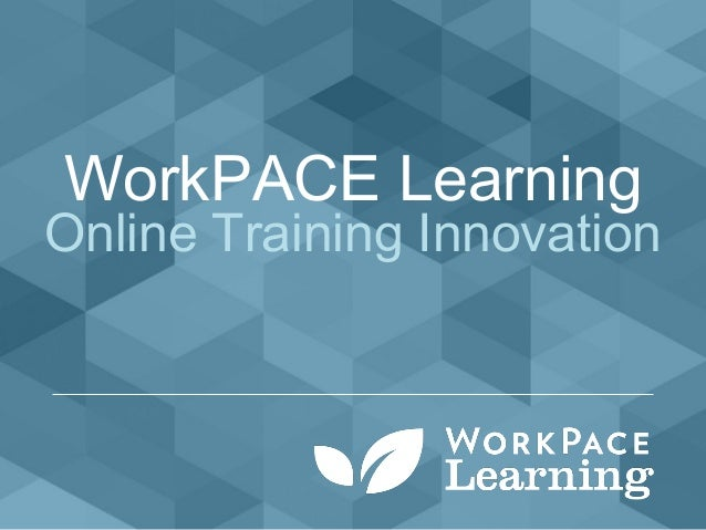 WorkPACE Learning Online Training Innovation