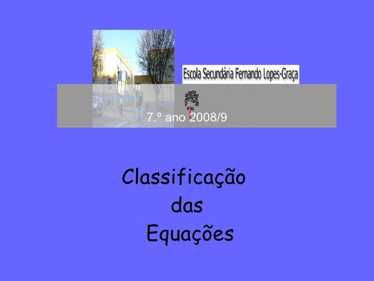 7.º ano 2008/9 Classificação  das Equações