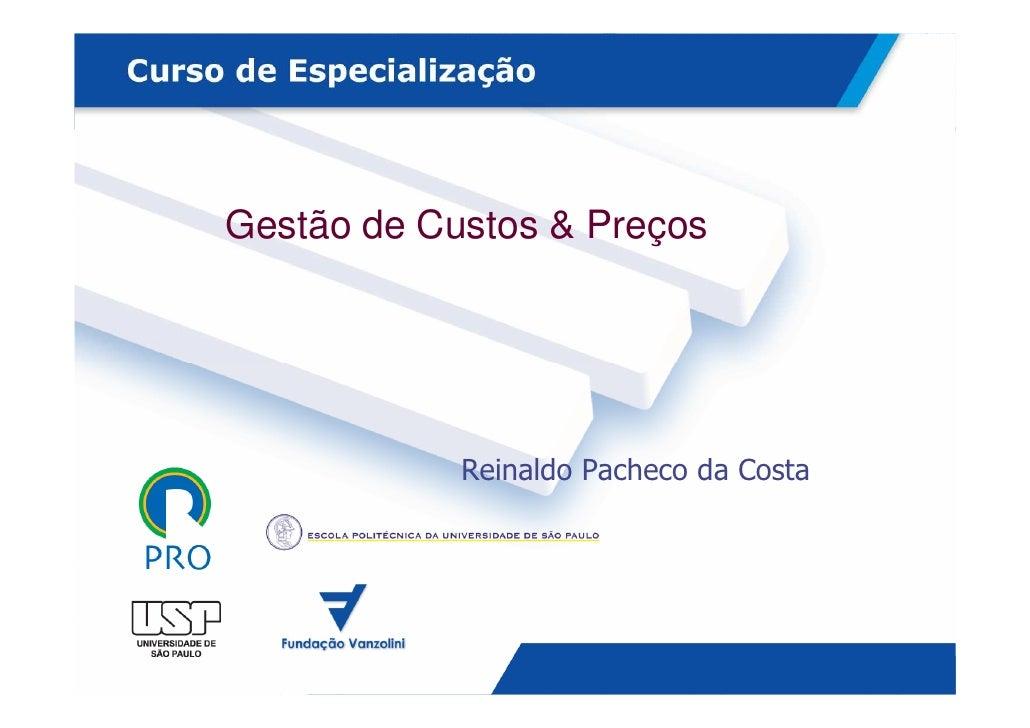 Gestão de Custos & Preços                 Reinaldo Pacheco da Costa                                             1
