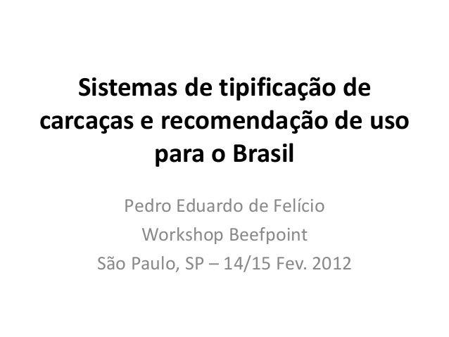 Sistemas de tipificação decarcaças e recomendação de uso          para o Brasil       Pedro Eduardo de Felício         Wor...