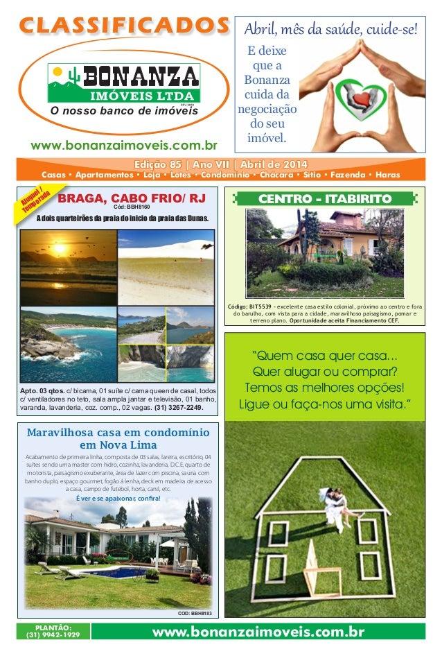 PLANTÃO: (31) 9942-1929 Edição 85 | Ano VII | Abril de 2014 Casas • Apartamentos • Loja • Lotes • Condomínio • Chácara • S...