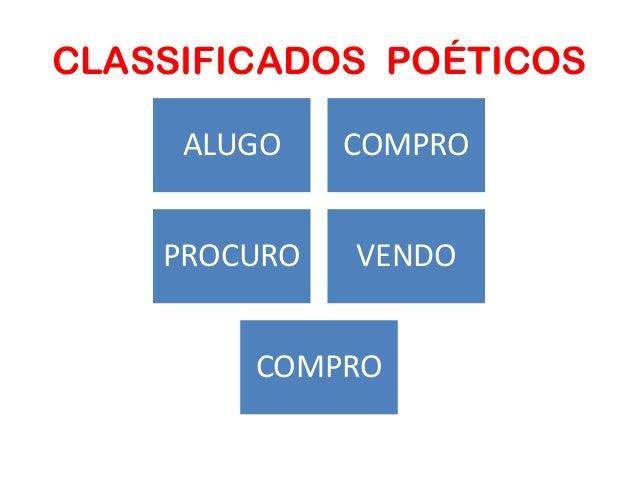 CLASSIFICADOS POÉTICOS ALUGO COMPRO PROCURO VENDO COMPRO