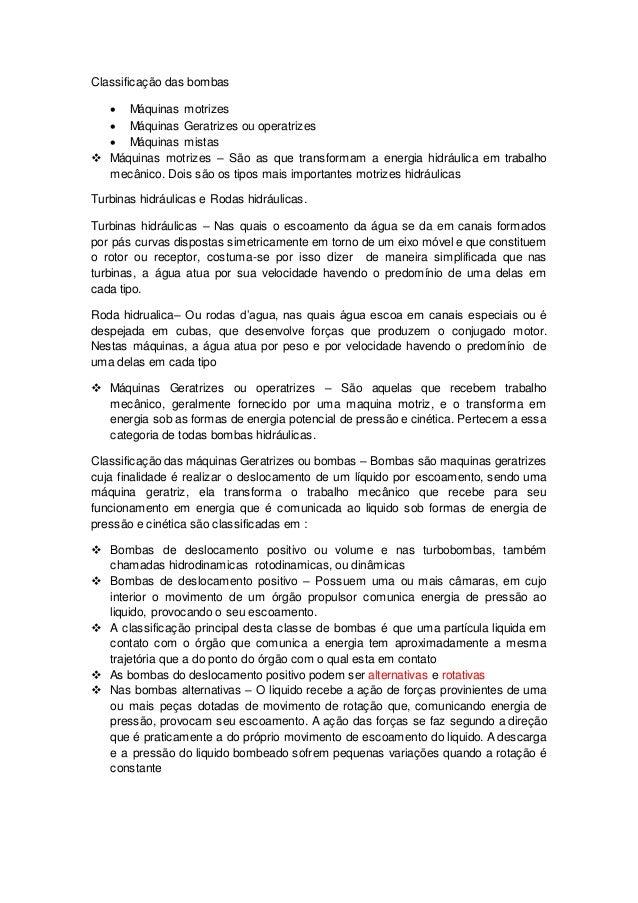 Classificação das bombas  Máquinas motrizes  Máquinas Geratrizes ou operatrizes  Máquinas mistas  Máquinas motrizes – ...