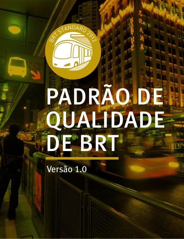 PADRÃO DE QUALIDADE DE BRT Versão 1.0