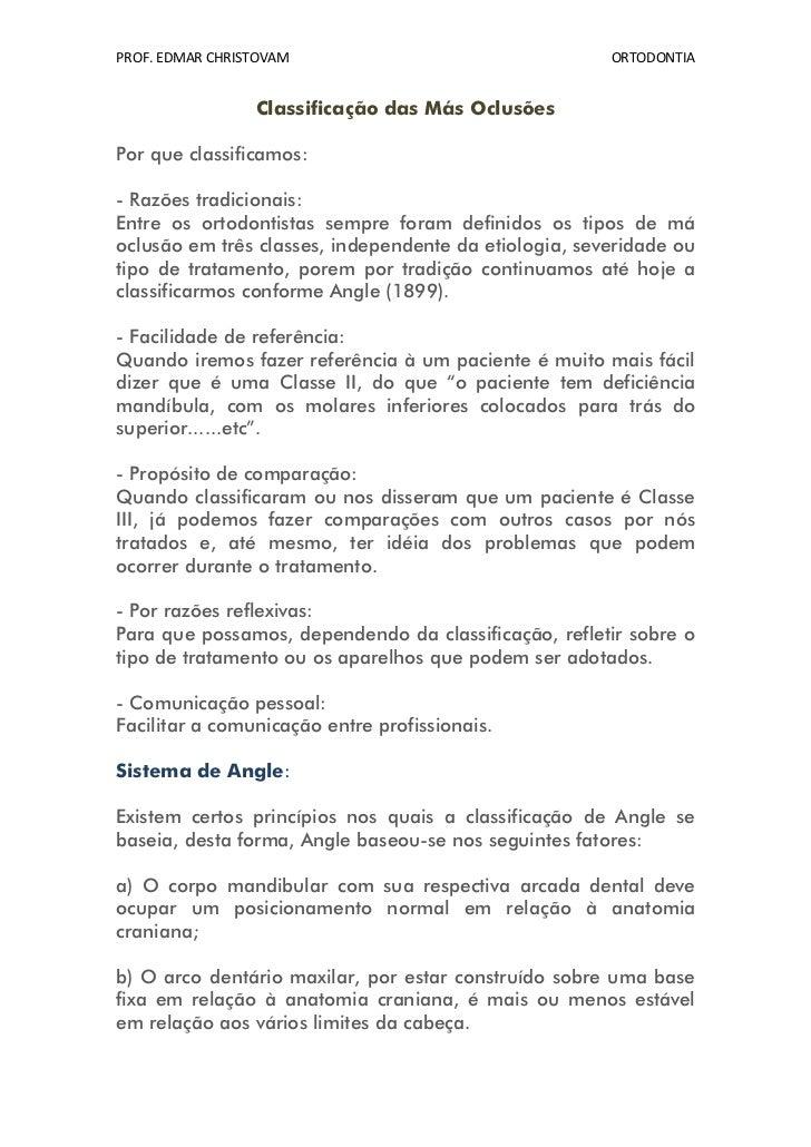 PROF. EDMAR CHRISTOVAM                                 ORTODONTIA                 Classificação das Más OclusõesPor que cl...