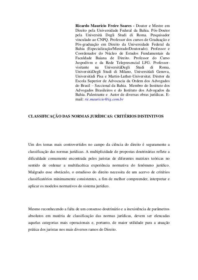 Ricardo Maurício Freire Soares - Doutor e Mestre em Direito pela Universidade Federal da Bahia. Pós-Doutor pela Università...