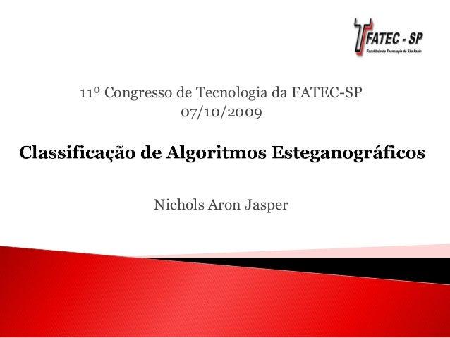11º Congresso de Tecnologia da FATEC-SP 07/10/2009 Nichols Aron Jasper