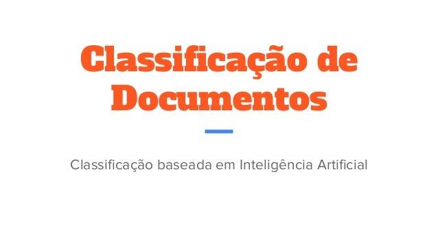 Classificação de Documentos Classificação baseada em Inteligência Artificial
