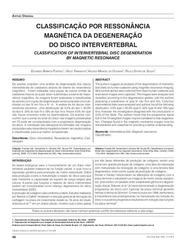 46 ARTIGO ORIGINAL INTRODUÇÃO As bases biológicas para o funcionamento de um disco inter- vertebral saudável baseiam-se na...