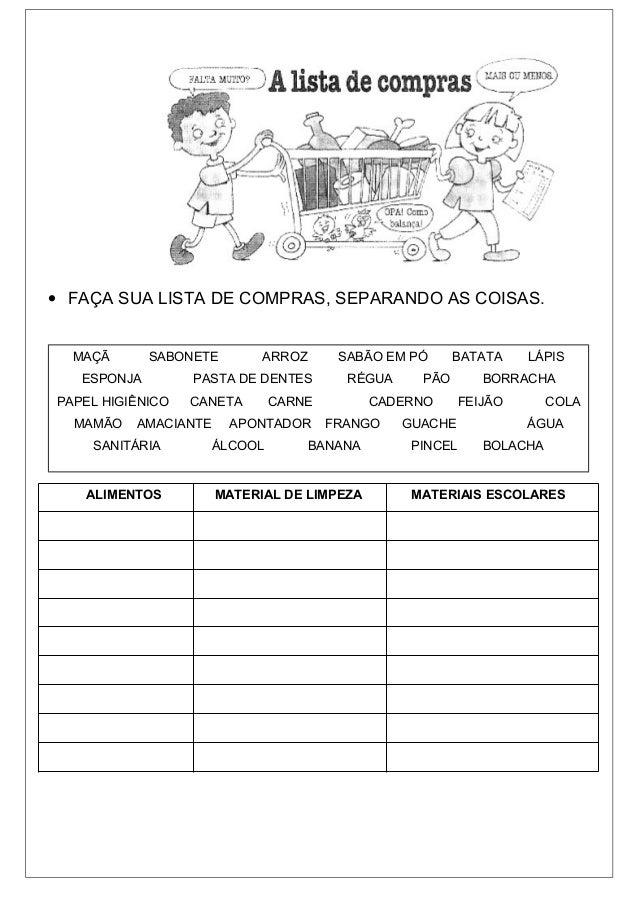 • FAÇA SUA LISTA DE COMPRAS, SEPARANDO AS COISAS. ALIMENTOS MATERIAL DE LIMPEZA MATERIAIS ESCOLARES MAÇÃ SABONETE ARROZ SA...