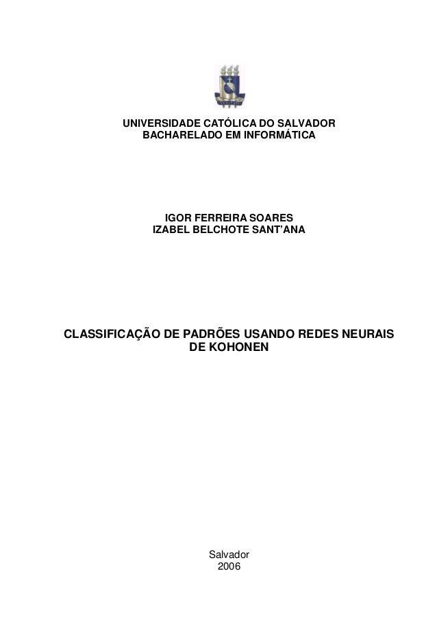 UNIVERSIDADE CATÓLICA DO SALVADOR BACHARELADO EM INFORMÁTICA IGOR FERREIRA SOARES IZABEL BELCHOTE SANT'ANA CLASSIFICAÇÃO D...
