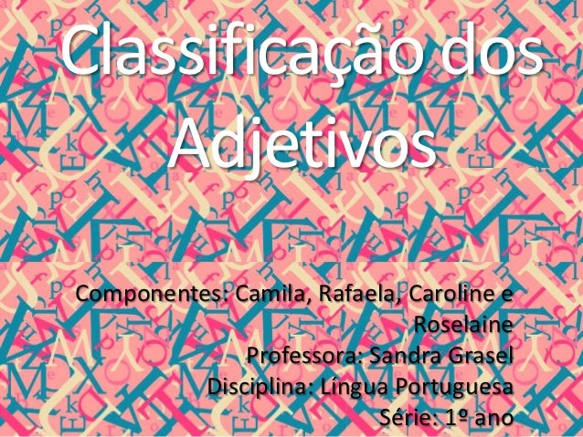 Classificação dos    AdjetivosComponentes: Camila, Rafaela, Caroline e                              Roselaine             ...