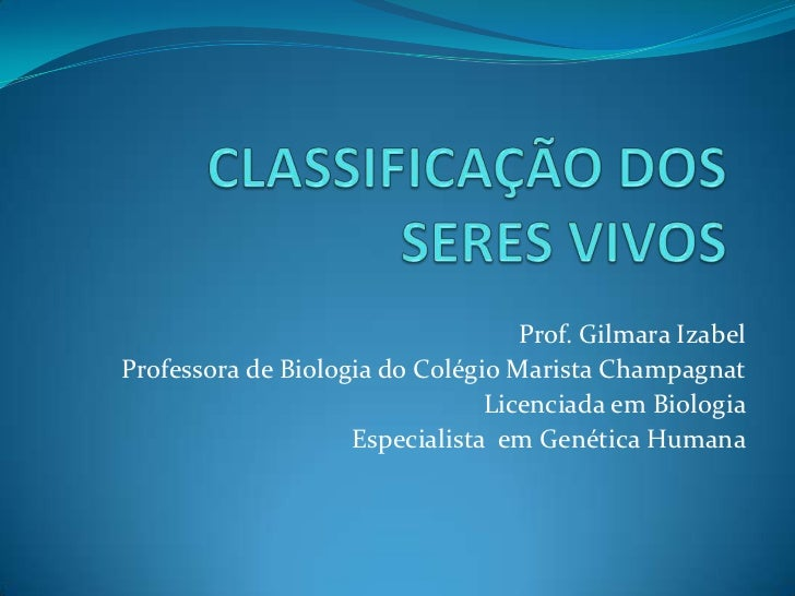 Prof. Gilmara IzabelProfessora de Biologia do C0légio Marista Champagnat                                Licenciada em Biol...
