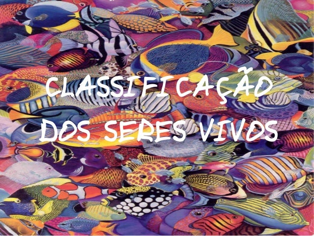 CLASSIFICAÇÃODOS SERES VIVOS