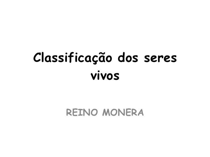 Classificação dos seres vivos REINO MONERA