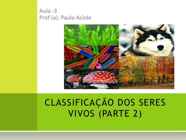 CLASSIFICAÇÃO DOS SERES    VIVOS (PARTE 2)