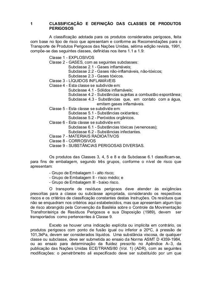 1 CLASSIFICAÇÃO E DEFINIÇÃO DAS CLASSES DE PRODUTOS PERIGOSOS A classificação adotada para os produtos considerados perigo...
