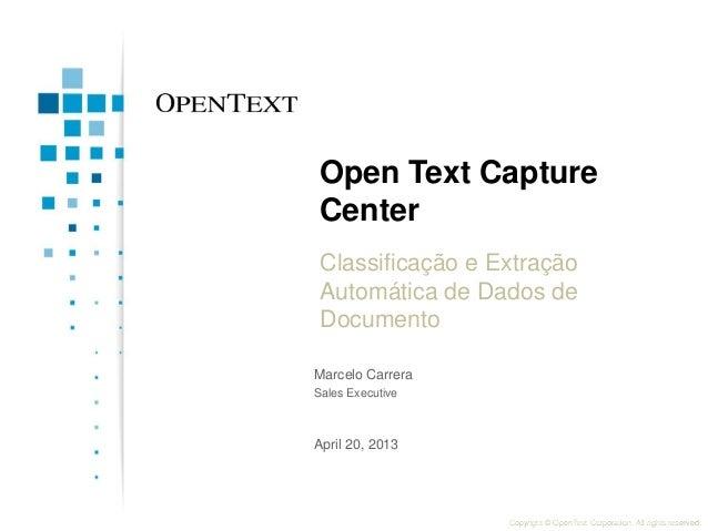 Copyright © OpenText Corporation. All rights reserved.Open Text CaptureCenterClassificação e ExtraçãoAutomática de Dados d...