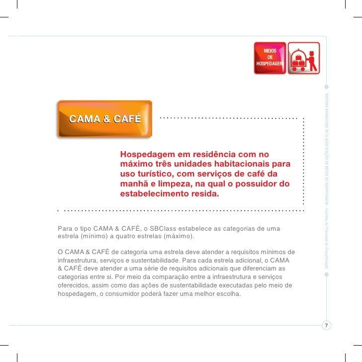 Como exemplo, é destacada uma                    parte dos requisitos mandatórios a                   que um CAMA & CAFÉ d...