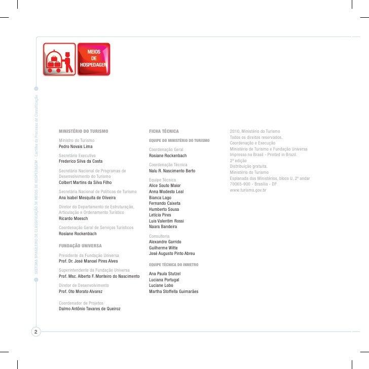 O novo Sistema Brasileiro de Classificação deMeios de Hospedagem (SBClass) foi elaboradode forma participativa, através de...