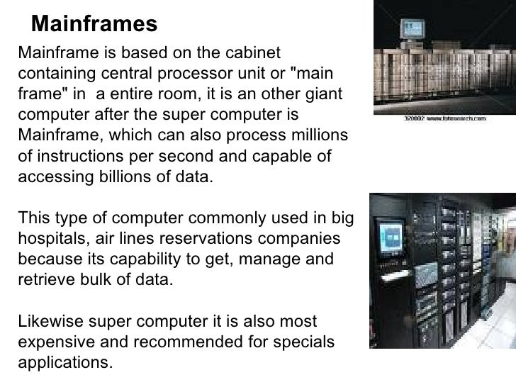 A description of the use of main frame computers widespread in many companies