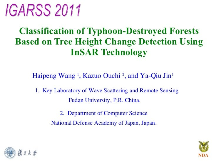 Classification of Typhoon-Destroyed Forests Based on Tree Height Change Detection Using InSAR Technology IGARSS 2011 Haipe...