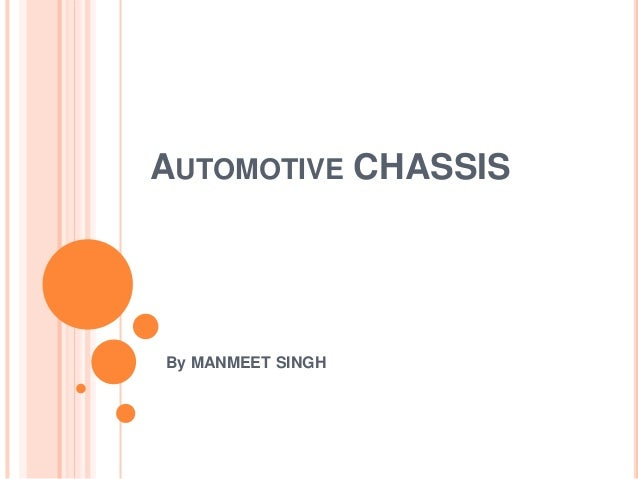 AUTOMOTIVE CHASSIS By MANMEET SINGH