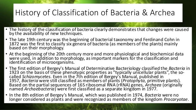 History of Classification of Bacteria & Archea • The history of the classification of bacteria clearly demonstrates that c...