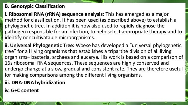 B. Genotypic Classification i. Ribosomal RNA (rRNA) sequence analysis: This has emerged as a major method for classificati...