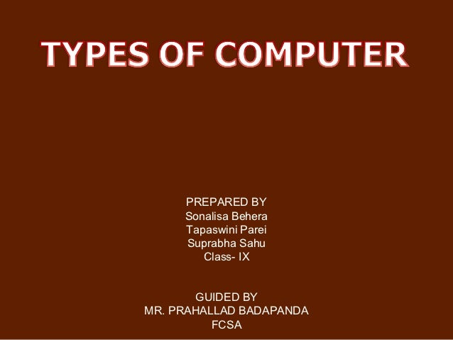 PREPARED BY     Sonalisa Behera     Tapaswini Parei     Suprabha Sahu        Class- IX       GUIDED BYMR. PRAHALLAD BADAPA...
