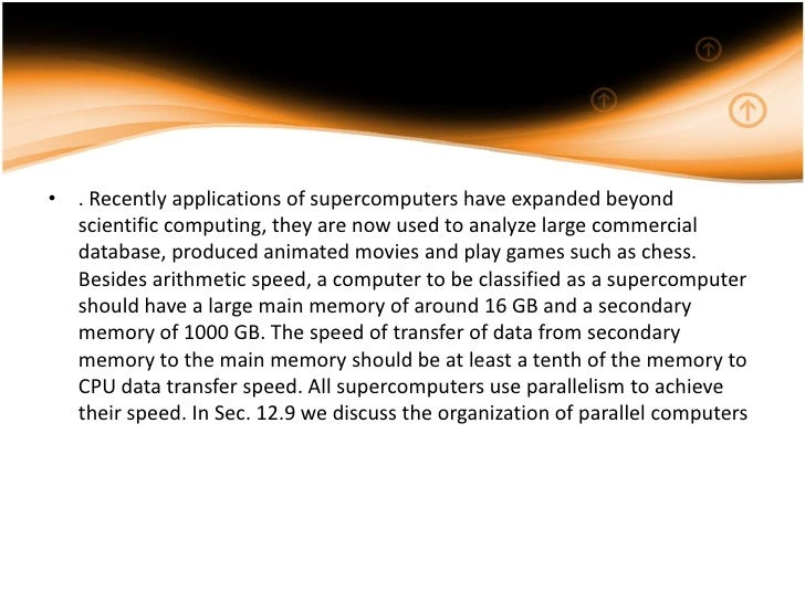 • . Recently applications of supercomputers have expanded beyond  scientific computing, they are now used to analyze large...