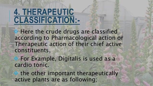 Pharmacologic al actions Drugs Anesthetics Cocoa Anti-cancer Vinca, Podophyllum, Colchicum Anti-rheumatics Aconite, Guggul...