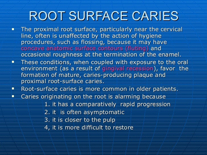 root surface caries Clinical technique/case report a simplified technique for restoring interproximal root surface lesions as mennito wg renne purpose interproximal root surface caries can often be.