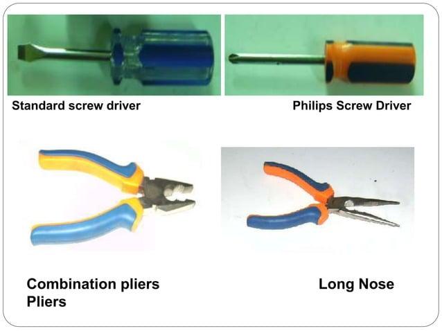 Standard screw driver Philips Screw Driver Combination pliers Long Nose Pliers