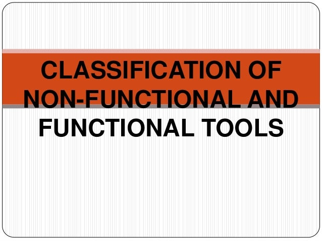 CLASSIFICATION OF NON-FUNCTIONAL AND FUNCTIONAL TOOLS