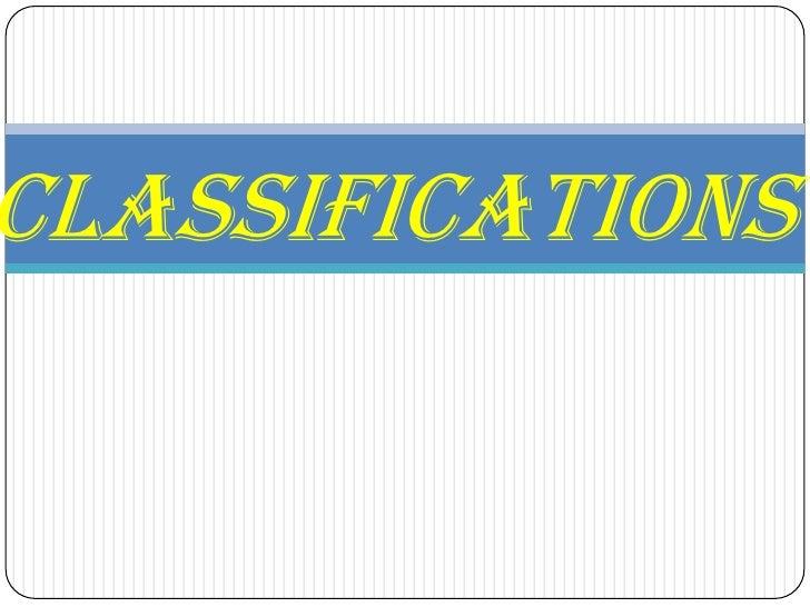 Classifications<br />