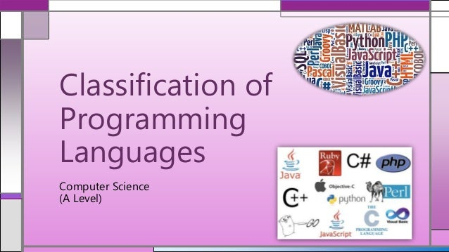 Computer Science (A Level) Classification of Programming Languages