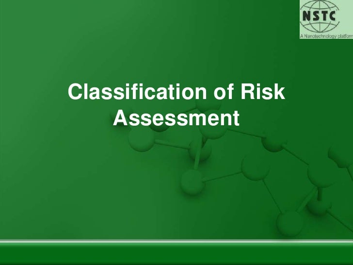 Classification of Risk Assessment<br />