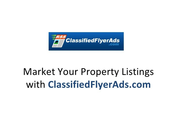 Market Your Property Listings with  ClassifiedFlyerAds.com
