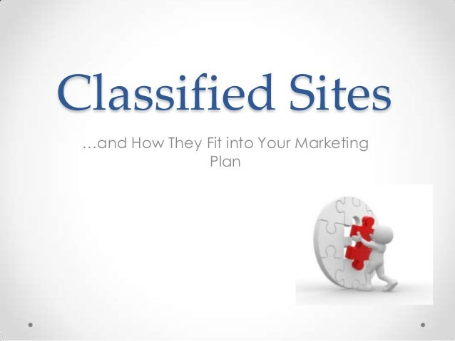 Classified Sites …and How They Fit into Your Marketing Plan