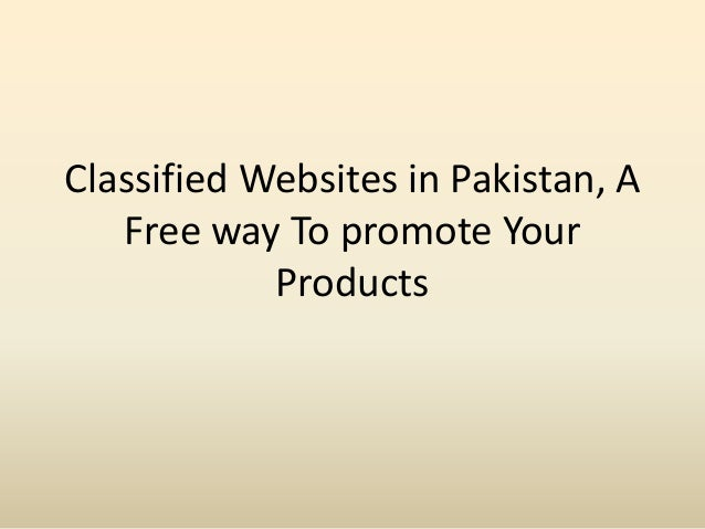 Classified Websites in Pakistan, AFree way To promote YourProducts