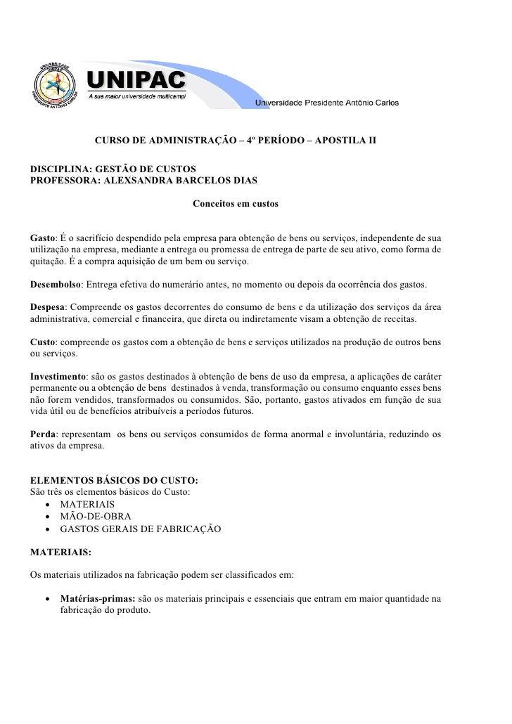 CURSO DE ADMINISTRAÇÃO – 4º PERÍODO – APOSTILA II  DISCIPLINA: GESTÃO DE CUSTOS PROFESSORA: ALEXSANDRA BARCELOS DIAS      ...