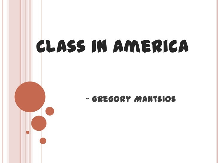 Class in America     ~ Gregory Mantsios